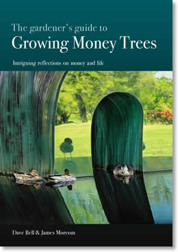 Book cover - The Gardener's Guide to Growing Money Trees - by Dave bell and James Morcom